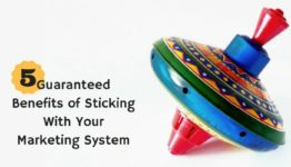 Benefits of Sticking With Your Marketing System