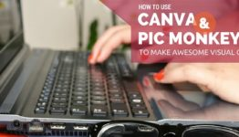 How To Use Canva and PicMonkey for visual content