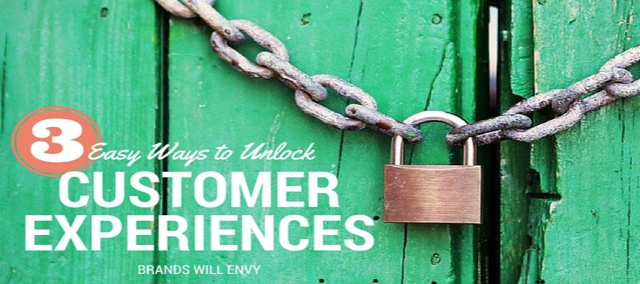 UnLock Customer Experiences Brands Will Evny