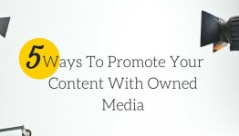 Ways To Promote Your Content With Owned Media