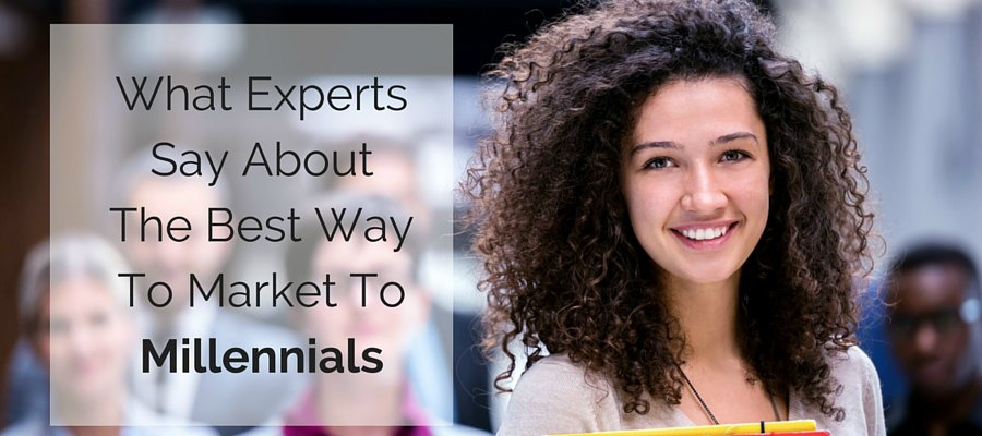 What Experts Say Market To Millennials