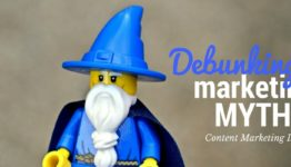 debunking marketing myths content marketing is easy
