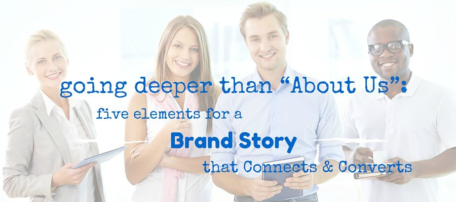 going deeper than about us elements for a brand story